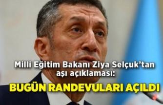 Milli Eğitim Bakanı Ziya Selçuk'tan aşı açıklaması: Bugün randevuları açıldı