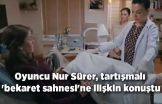 Oyuncu Nur Sürer, tartışmalı 'bekaret sahnesi'ne ilişkin konuştu