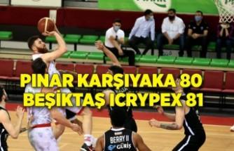 Pınar Karşıyaka 80 - Beşiktaş Icrypex 81