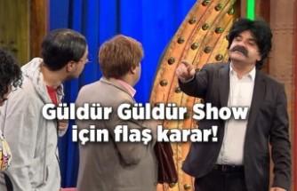 Show TV'den Güldür Güldür Show için flaş karar!