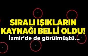 Sıralı ışıkların kaynağı belli oldu! İzmir'de de görülmüştü...