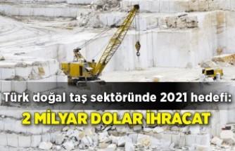 Türk doğal taş sektöründe 2021 hedefi: 2 milyar dolar ihracat