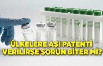 Ülkelere aşı patenti verilirse sorun biter mi?