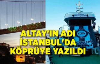 Altay'ın adı İstanbul'da köprüye yazıldı