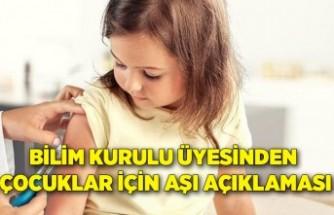 Bilim Kurulu üyesinden çocuklar için aşı açıklaması