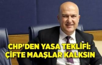 CHP'den yasa teklifi: Çifte maaşlar kalksın