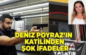 Deniz Poyraz'ın katilinden şok ifadeler