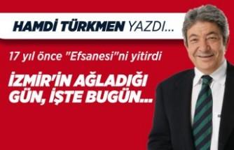 """Hamdi Türkmen yazdı: 17 yıl önce """"Efsanesi""""ni yitirdi"""