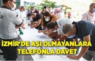İzmir'de aşı olmayanlara telefonla davet
