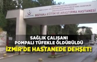 İzmir'de hastanede dehşet! Sağlık çalışanı pompalı tüfekle öldürüldü