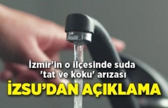 İzmir'in o ilçesinde suda 'tat ve koku' arızası