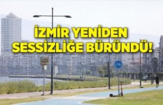 İzmir yeniden sessizliğe büründü!