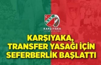 Karşıyaka, transfer yasağı için seferberlik başlattı