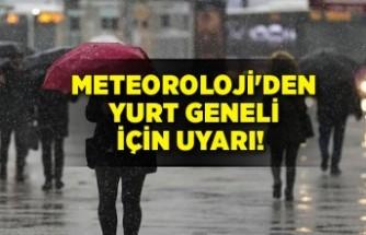 Meteoroloji'den yurt geneli için uyarı!