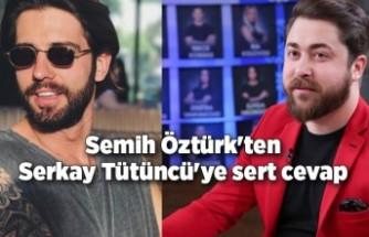 Semih Öztürk'ten Serkay Tütüncü'ye çok sert Survivor cevabı!