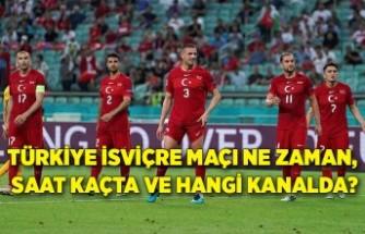 Türkiye İsviçre maçı ne zaman, saat kaçta ve hangi kanalda?