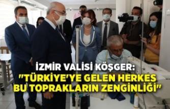 """""""Türkiye'ye gelen herkes bu toprakların zenginliği"""""""