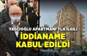 Yağcıoğlu Apartmanı'yla ilgili iddianame kabul edildi