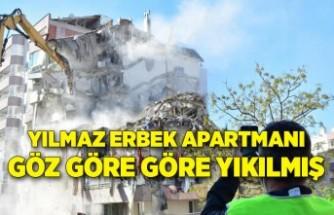 Yılmaz Erbek Apartmanı depremde göz göre göre yıkılmış