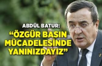 Abdül Batur: Özgür basın mücadelesinde yanınızdayız