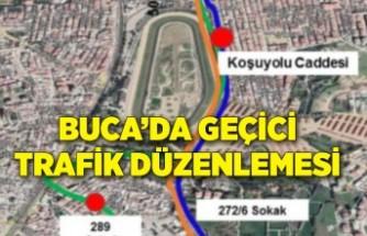 Buca'da geçici trafik düzenlemesi