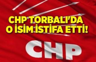 CHP Torbalı'da o isim istifa etti!