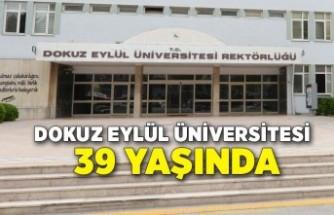 Dokuz Eylül Üniversitesi 39 yaşında