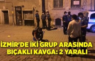 İzmir'de iki grup arasında bıçaklı kavga: 2 yaralı