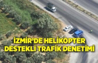 İzmir'in 3 ilçesinde jandarmadan helikopter destekli trafik denetimi