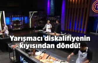 MasterChef Türkiye'de yarışmacı, diskalifiyenin kıyısından döndü!