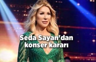 Seda Sayan'dan konser kararı