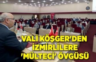 Vali Köşger'den İzmirlilere 'mülteci' övgüsü