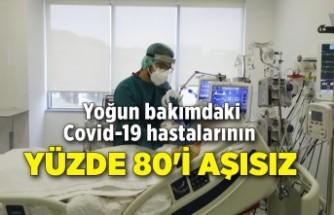 Yoğun bakımdaki Covid-19 hastalarının yüzde 80'i aşısız