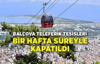 Balçova Teleferik Tesisleri bir hafta süreyle kapatıldı