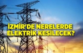 İzmir'de nerelerde elektrik kesilecek?
