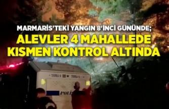 Marmaris'teki yangın 8'inci gününde; alevler 4 mahallede kısmen kontrol altında