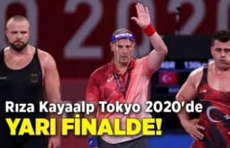 Rıza Kayaalp Tokyo 2020'de yarı finalde!