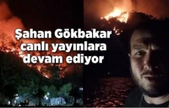 Şahan Gökbakar, Marmaris'teki yangından gece canlı yayın yaptı: Alevler büyüdü