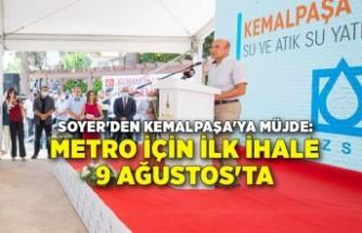 Soyer'den Kemalpaşa'ya müjde: Metro için ilk ihale 9 Ağustos'ta
