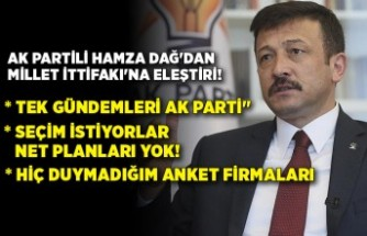 AK Partili Hamza Dağ'dan Millet İttifakı'na eleştiri!