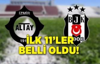 Altay-Beşiktaş ilk 11'ler belli oldu