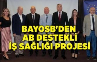 BAYOSB'den AB destekli iş sağlığı projesi