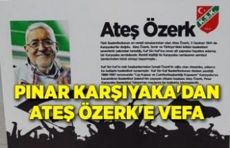 Pınar Karşıyaka'dan Ateş Özerk'e vefa