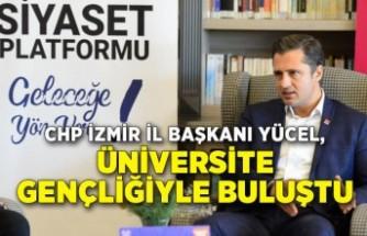 CHP İzmir İl Başkanı Yücel, üniversite gençliğiyle buluştu