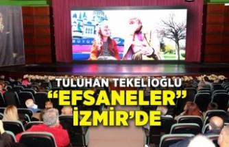 """""""Efsaneler"""" İzmir'de"""