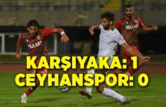 Karşıyaka: 1- Ceyhanspor: 0