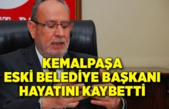 Kemalpaşa Eski Belediye Başkanı hayatını kaybetti