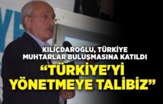 Kılıçdaroğlu, Türkiye Muhtarlar Buluşmasına katıldı