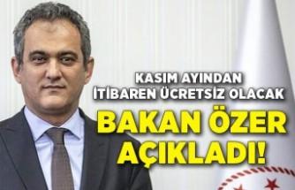 Milli Eğitim Bakanı Mahmut Özer açıkladı! Kasım ayından itibaren ücretsiz olacak