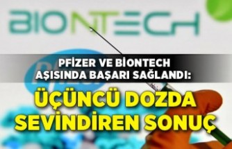 Pfizer ve BioNTech aşısında başarı sağlandı: Üçüncü doz sonuçları açıklandı